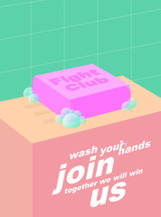 Join Us to the Fight Club, Wash Your Hands, Together We Will Win!