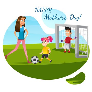 Happy Mother Day Greeting Card. Cartoon Family Play Football Game Vector Illustration. Mom Daughter Soccer Player. Woman Girl Boy Kick Ball Run. Sport Training. Summer Leisure Outdoors