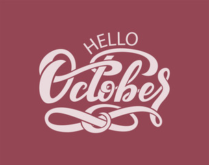 Poster Positive Typography Hand drawn typography lettering phrase Hello, October. isolated on the brown background.