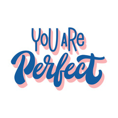 You are Perfect-hand lettering quote. Calligraphic inscription with 3D effect for social media, poster, print. Typographic design element.