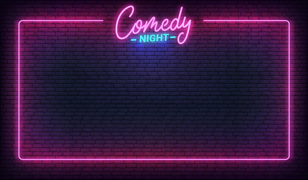Comedy night neon template. Comedy lettering and glowing neon border frame