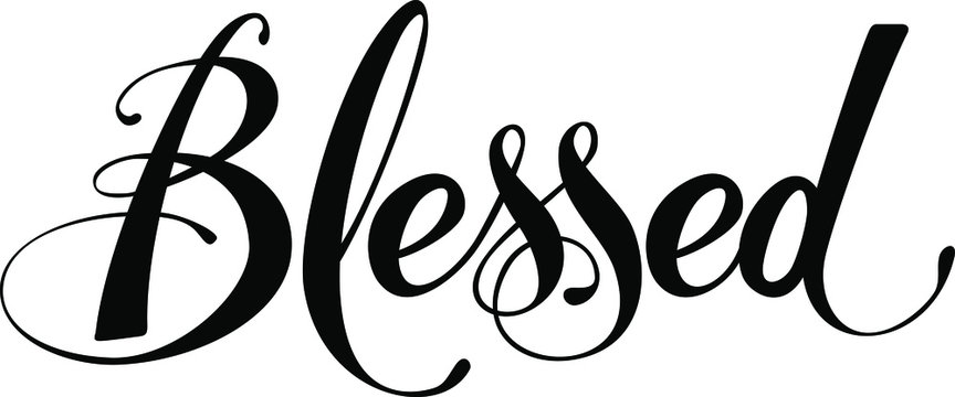 Blessed - custom calligraphy text