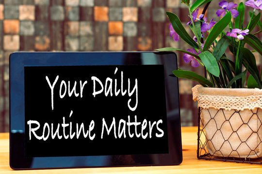 your daily routine matters concept on tablet
