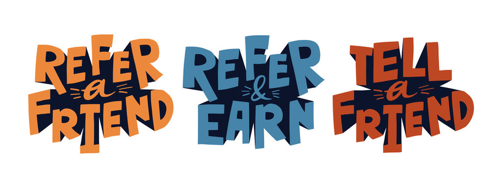 Set of referral programm slogans. Hand drawn vector lettering for mail, social media, badges, banner. Refer a friend concept