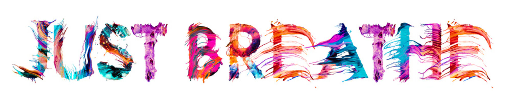 JUST BREATHE brush typography banner with colorful letters illustration concept on white background