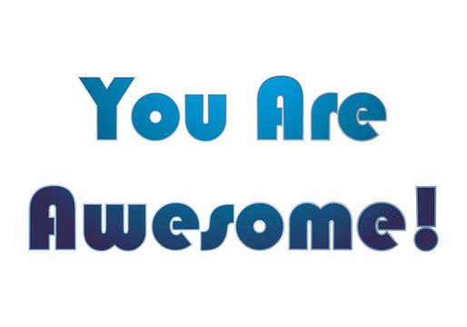 Eres asombroso en color azul sobre fondo blanco.
