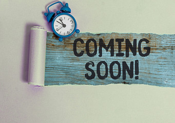 Text sign showing Coming Soon. Business photo text event or action that will happen after really short time