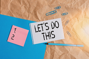 Handwriting text writing Lets Do This. Conceptual photo the act to agree on doing something or would like to do it Papercraft craft paper desk square spiral notebook office study supplies