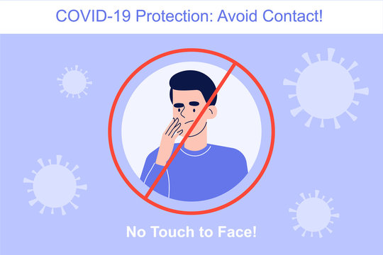 Avoid Contact during the COVID-19 novel period. Coronavirus protection concept. Do not touch to your face. Safety rule to preventing infection in crowd. Infographics vector illustration
