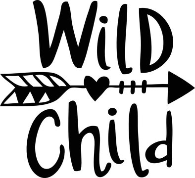 wild child with arrow Svg Vector Cutfile For Cricut and Silhouette design t shirt for kids