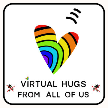 Sending virtual rainbow hug heart corona virus crisis banner. Pandemic hope company support message. Defeat covid 19 infographic. Social media uplifting banner. Outreach motivation together concept