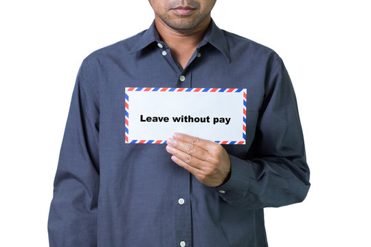 Man holding Leave without pay money. Coronavirus pandemic crisis