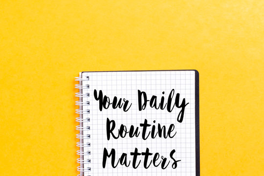 Your Daily Routine Matters concept for practice of regularly with pencil