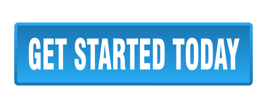 get started today button. get started today square blue push button