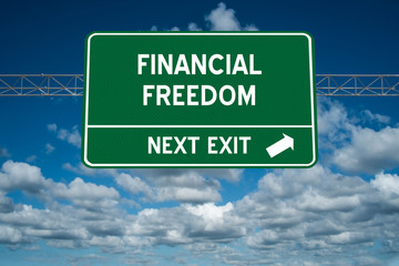Financial Freedom sign for wealth concept.