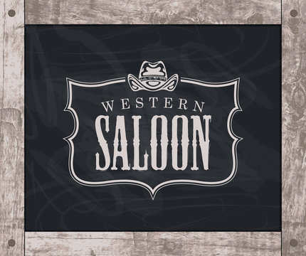 Vector banner on the theme of the Wild West with a cowboy hat and the words Western saloon. Decorative illustration in a wooden frame with the logo of the Western saloon, drawing chalk on a blackboard