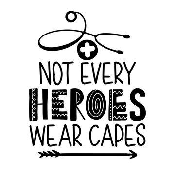 Not every heroes wear caps - STOP coronavirus, doctor or nurse t-shirt. Nursing, doctor, practitioner, nurse practitioner t shirt design template, speech bubble design.