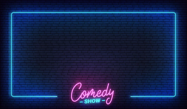 Comedy show neon template. Comedy lettering and glowing neon border frame