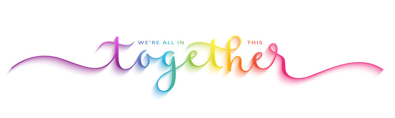 WE'RE ALL IN THIS TOGETHER rainbow gradient vector brush calligraphy banner with swashes