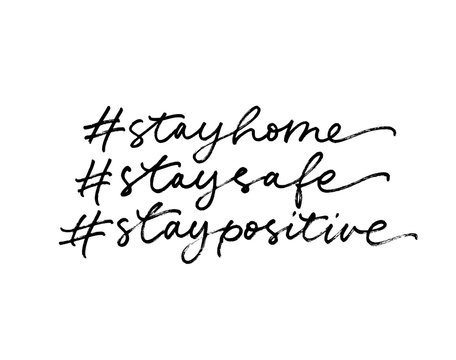 Stay home, stay safe, stay positive hashtag vector lettering for self quarantine time. Protection or measure from coronavirus, COVID 19.