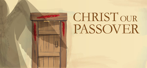 Easter illustration Blood on the doorposts Christ our Passover.