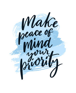 Make peace of mind your priority. Motivational quote about anxiety disorder, mindfulness practice. Mental health saying. Handwritten text on blue abstract strokes background.
