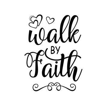 Walk By Faith svg Bible verse