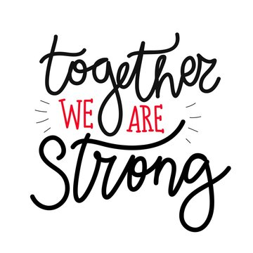 Vector illustration with lettering phrase. Together we are strong.