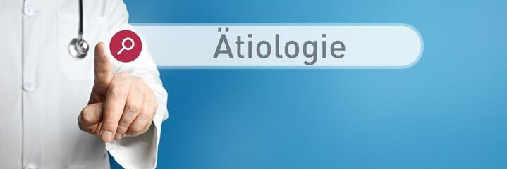 Obraz Ätiologie. Arzt im Kittel zeigt mit dem Finger auf ein Suchfeld. Das Wort Ätiologie steht im Fokus. Symbol für Krankheit, Gesundheit, Medizin - fototapety do salonu