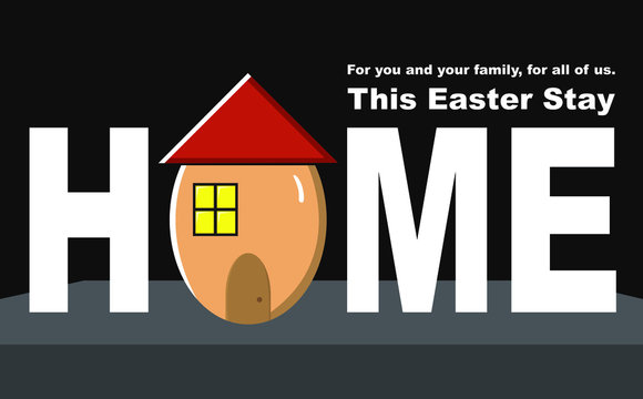 """An Illustration with a message """"For you and your family, for all of us, this Easter stay home."""""""