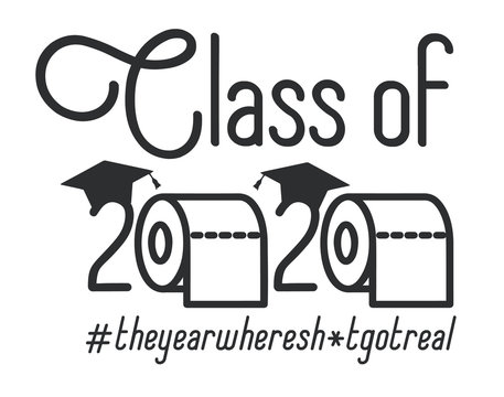 Seniors Class of 2020 lettering with toilet pape and graduation cap. Coronavirus quarantine. Funny graduation design. The year sh#t got real. Vector template for greeting card, banner, t-shirt.