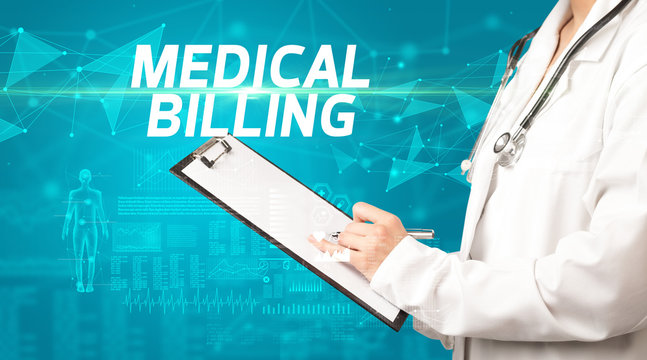 doctor writes notes on the clipboard with MEDICAL BILLING inscription, medical diagnosis concept