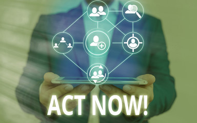 Text sign showing Act Now. Business photo showcasing fulfil the function or serve the purpose of Take action Do something