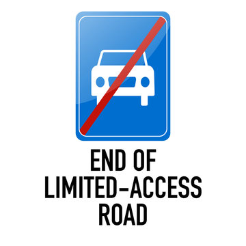 End of limited access road Information and Warning Road traffic street sign, vector illustration isolated on white background for learning, education, driving courses, sticker. From collection