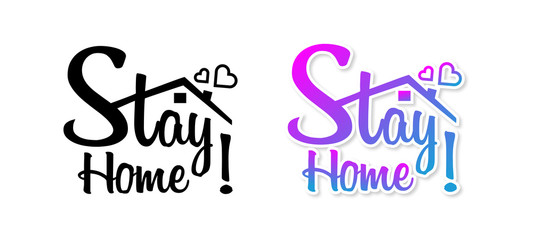 Stay home, stay safe - Lettering typography. Stay at home, heart, home sticker symbol. Vector illustration