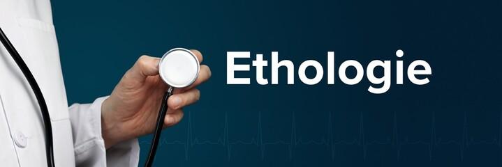 Obraz Ethologie. Arzt im Kittel hält Stethoskop. Das Wort Ethologie steht daneben. Symbol für Medizin, Krankheit, Gesundheit - fototapety do salonu