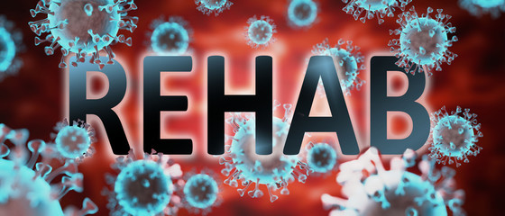 covid and rehab, pictured by word rehab and viruses to symbolize that rehab is related to corona pandemic and that epidemic affects rehab a lot, 3d illustration