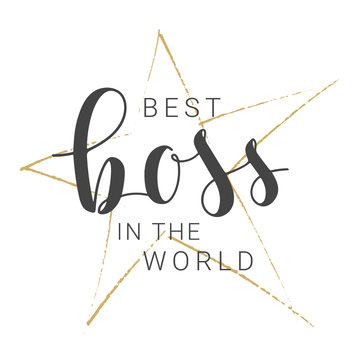 Vector Illustration. Handwritten Lettering of Best Boss In The World. Template for Banner, Card, Label, Postcard, Poster, Sticker, Print or Web Product. Objects Isolated on White Background.