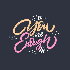 Poster Positive Typography You Are Enough. Hand drawn lettering. Colorful vector illustration. Isolated on black background.
