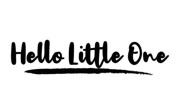 Hello Little One Modern calligraphy. Handwritten phrase. Inspiration graphic design typography element.  Cool simple vector sign.