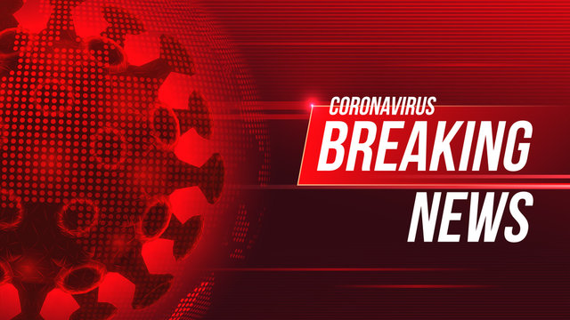 Coronavirus global pandemic news update with Breaking News text. Vector illustration