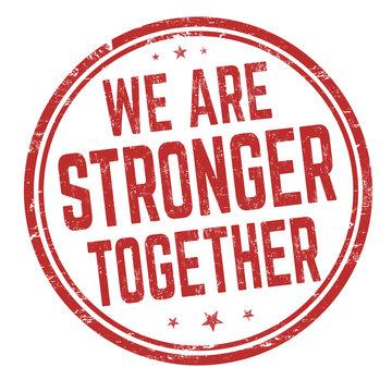 We are stronger together grunge rubber stamp