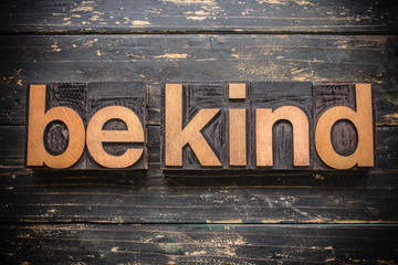 Be Kind Concept Vintage Wooden Letterpress Type Word