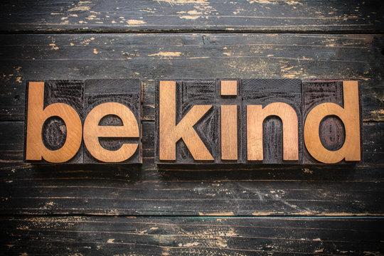 Be Kind Concept Vintage Wooden Letterpress Type Word