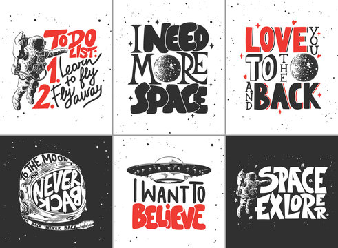 Set of vector engraved style posters, decoration and t-shirt design. Hand drawn sketches of space, ufo, moon planet and astronaut with modern lettering. Detailed vintage etching style drawing.