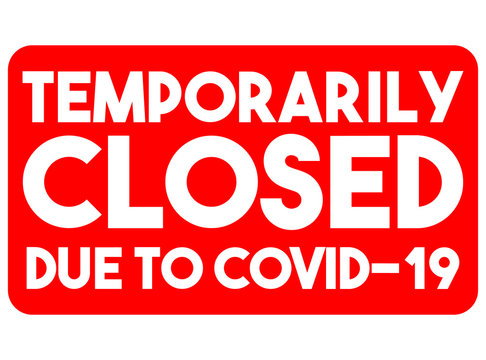 Sign temporarily closed due to Covid-19. Vector inscription in the red rectangle on the closed office door, store or public place. Coronavirus quarantine. Image for banner, poster, flyer, web, print