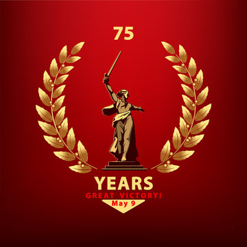 May 9 Victory Day banner design. Motherland sculpture calls for golden laurel wreath. 75 years since the Great Victory. Russian. The symbol of Volgograd.Red background vector, World War II, Stalingrad