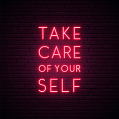 Take care of yourself neon sign. Bright light signboard calling for self-care. Self isolation concept. Stock vector illustration in neon style.