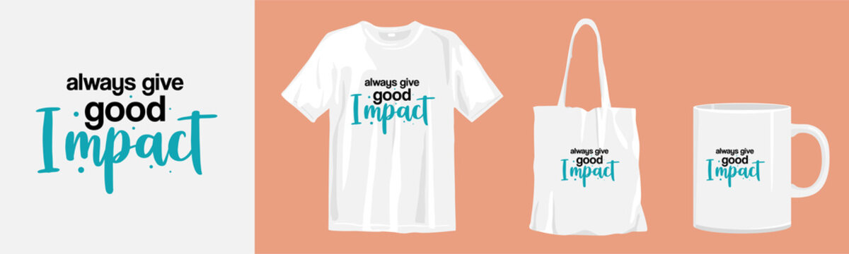Always good impact. quotes and merchandise mockup for print