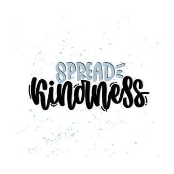 Vector hand drawn illustration. Lettering phrases Spread kindness. Idea for poster, postcard.